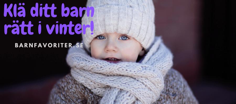 Klä ditt barn rätt i vinter